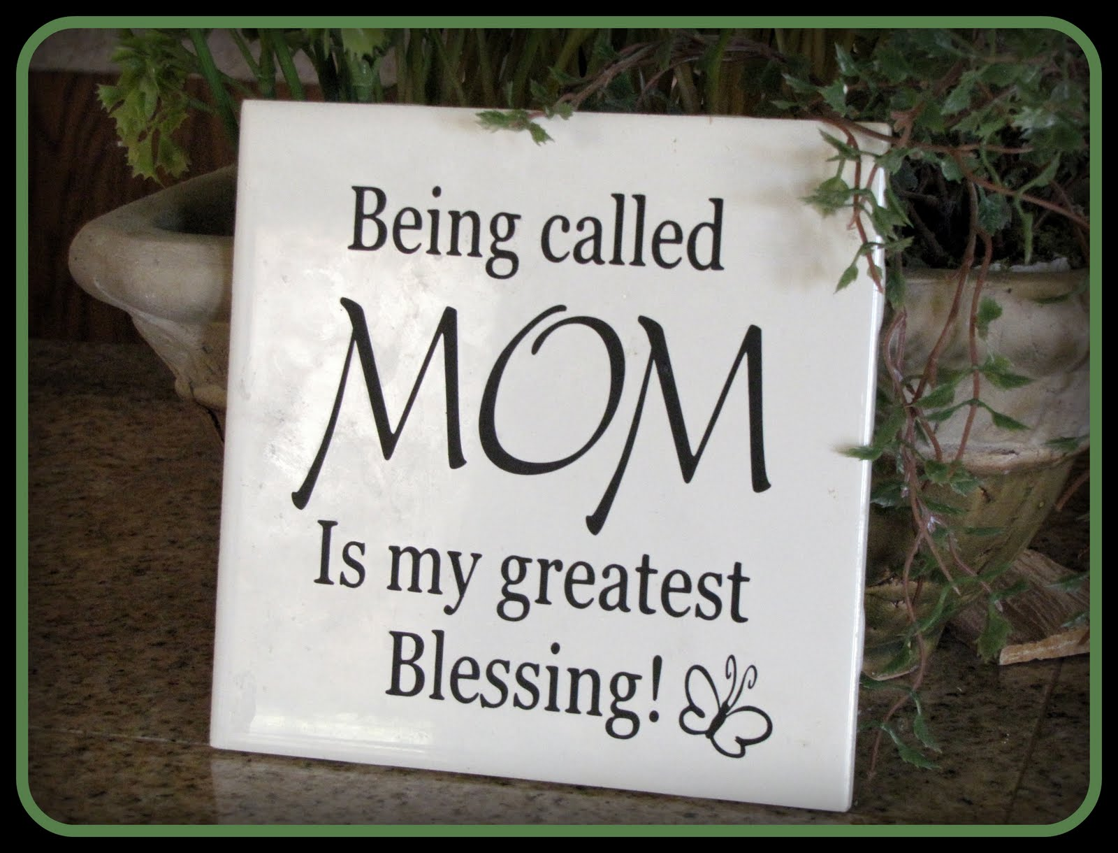 being called mom is my greatest blessing